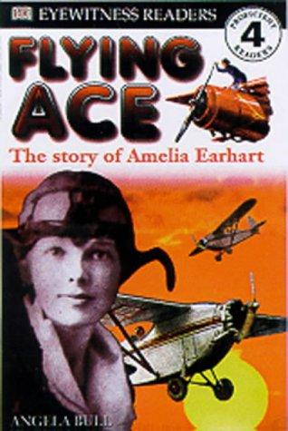 Flying ace : the story of Amelia Earhart