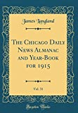 The Chicago Daily News Almanac and Year-Book for 1915, Vol. 31 (Classic Reprint)