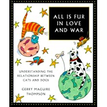 All is Fur in Love & War: Understanding the Relationship Between Cats and Dogs