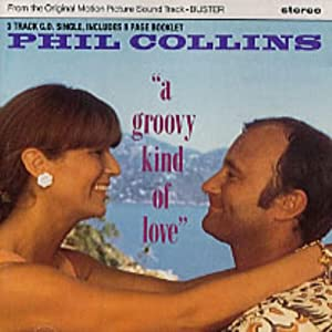 Phil Collins - A Groovy Kind Of Love CD single