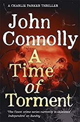 A Time of Torment: A Charlie Parker Thriller: 14 by John Connolly (2016-04-07)