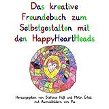 Das kreative Freundebuch zum Selbstgestalten mit den HappyHeartHeads