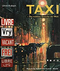 Taxi. Das mobilste Gewerbe der Welt