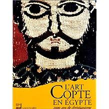 L'Art copte en Égypte, 2000 ans de christianisme (Ancien Prix éditeur : 45,73 euros)