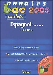 Espagnol LV1 et LV2 : Toutes séries, corrigés