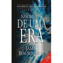 O Clone de Cristo. Nascimento de Uma Era (Em Portuguese do Brasil)