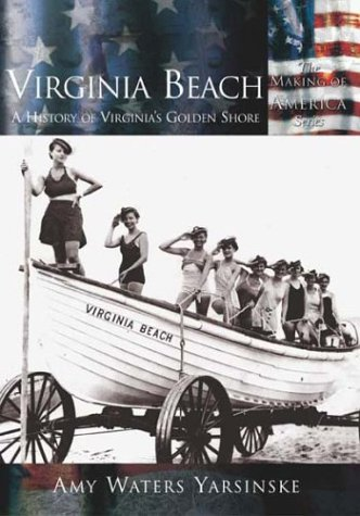 Virginia Beach:: A History of Virginia's Golden Shore (The Making of America Series)