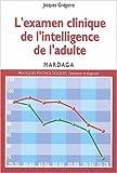 L'examen clinique de l'intelligence de l'adulte. Pour une meilleure interprétation des résultats des tests d'intelligence...