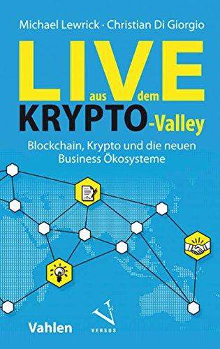 Live aus dem Krypto-Valley: Blockchain, Krypto und die neuen Business Ökosysteme