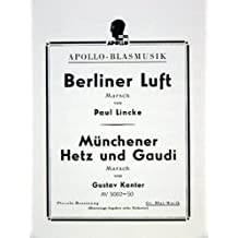 Berliner Luft / Münchener Hetz und Gaudi: Marsch. Blasorchester. Stimmensatz. (Chapman & Hall/CRC Pure and Applied Mathematics)