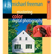 Mastering Color Digital Photography (Lark Photography Book)