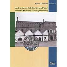 Juden im mittelalterlichen Polen und die Krakauer Judengemeinde (Klio in Polen)