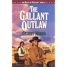 The Gallant Outlaw (House of Winslow)