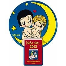 liebe ist... 2013: Tagesabreißkalender