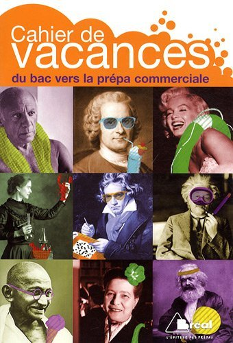 Cahier de vacances du bac vers la prpa commerciale by Serge d' Agostino (2009-06-16)