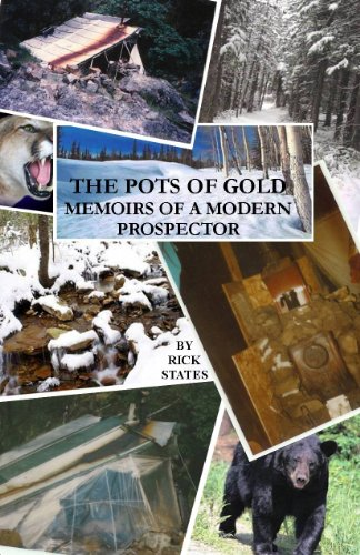 The Pots Of Gold: Memoirs Of A Modern Prospector (English Edition)