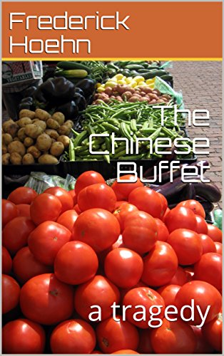 The Chinese Buffet: a tragedy (English Edition)