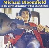 Blues Gospel & Ragtime Guitar Instrumentals by Michael Bloomfield (1993-11-05)
