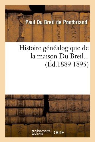 Histoire généalogique de la maison Du Breil. Supplément (Éd.1889-1895) par Paul Du Breil de Pontbriand