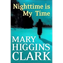 Nighttime Is My Time: A Novel (English Edition)