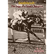 Seabiscuit: The Saga of A Great Champion (English Edition)