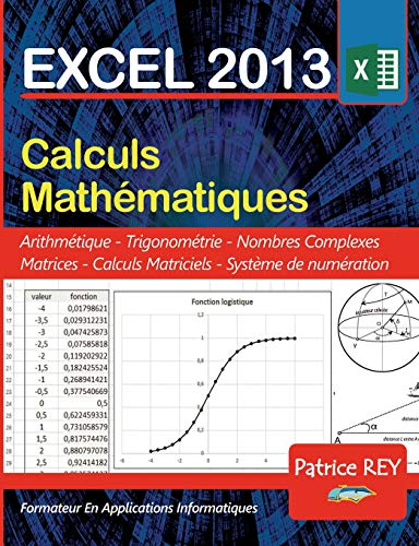 Excel 2013 calculs mathématiques par Patrice Rey