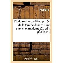 Étude sur la condition privée de la femme dans le droit ancien et moderne (2e éd.): Caractère de la dot en droit romain et condition de l'enfant naturel