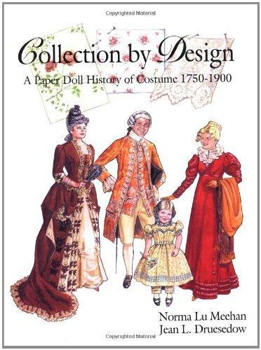 Collection by Design: A Paper Doll History of Costume 1750?de?ed????de??d????de??d???00 by Norma Lu Meehan (1999-07-15)