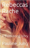 Rebeccas Rache: A Ballbusting Story