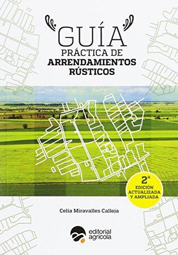 Guía práctica de arrendamientos rústicos por Celia Miravalles Calleja