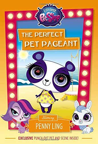Littlest Pet Shop: The Perfect Pet Pageant: Starring Penny Ling (Littlest Pet Shop Chapter Books) by Lisa Shea (2016-05-03)