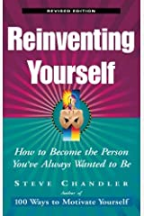 Reinventing Yourself: How to Become the Person You've Always Wanted to Be Paperback