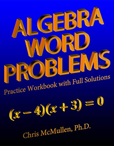 Algebra Word Problems Practice Workbook with Full Solutions (English Edition)