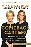 Comeback Careers: Rethink, Refresh, Reinvent Your Success--At 40, 50, and Beyond (English Edition)