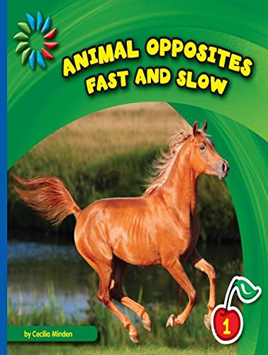 Fast and Slow (21st Century Basic Skills Library, Level 1: Animal Opposites)