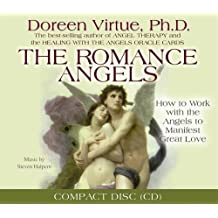 The Romance Angels: How to Work with the Angels to Manifest Great Love