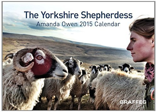 The Yorkshire Shepherdess 2015 Calendar by Amanda Owen (2014-09-01)