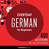 Bücher : Everyday German for Beginners - 400 Actions & Activities: Beginner German #1