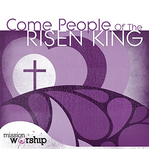 Mission Worship: Come People o...