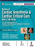 Review of Cardiac Anesthesia & Cardiac Critical Care: Under the aegis of SCA-Delhi and NCR with 2,100 MCQs