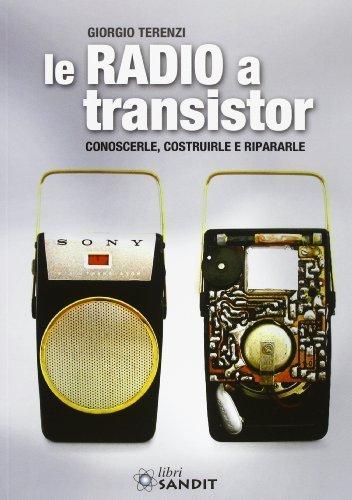Le radio a transistor di Terenzi, Giorgio (2010) Tapa blanda