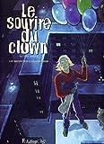 Le sourire du clown - Le récit intégral
