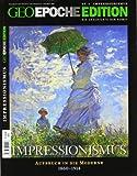 GEO Epoche Edition 2/10: Impressionismus - Aufbruch in die Moderne 1860-1914