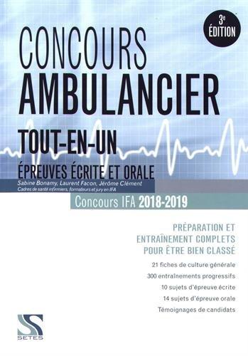 Concours ambulancier 2018-2019 - Epreuves écrite et orale : Prépartation et entraînement complets