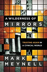 A Wilderness of Mirrors: Trusting Again in a Cynical World (Ordinary Theology)