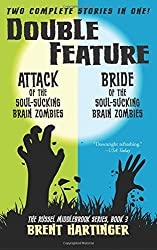 Double Feature: Attack of the Soul-Sucking Brain Zombies/Bride of the Soul-Sucking Brain Zombies: Volume 3 (The Russel Middlebrook Series)