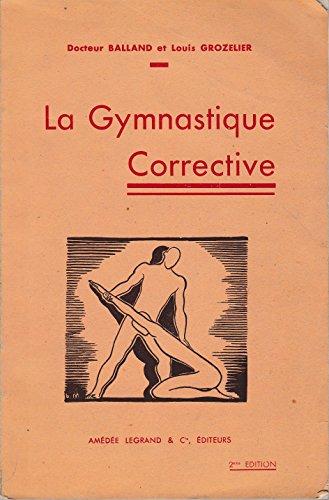 La gymnastique corrective - Bases, principes, technique