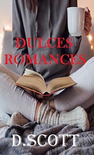 Dulces Romances por D. Scott
