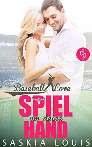 Baseball Love Novelle: Spiel um deine Hand: Chick-Lit, Liebesroman