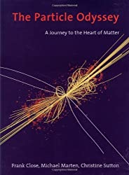 The Particle Odyssey: A Journey to the Heart of Matter by Frank Close (2002-07-25)